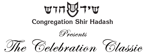 Congregation Shir Hadash Presents the Celebration Classic